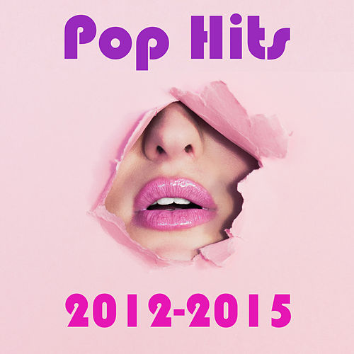 Pop Hits 2012-2015 van Various Artists