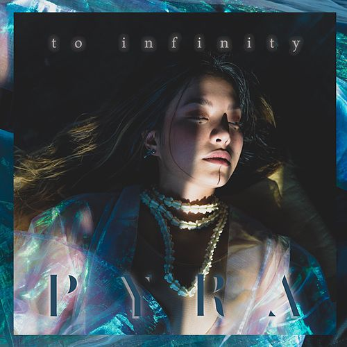 To Infinity by Pyra