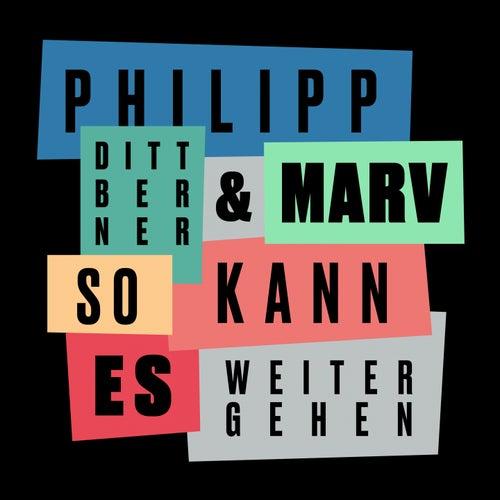 So kann es weitergehen de Philipp Dittberner
