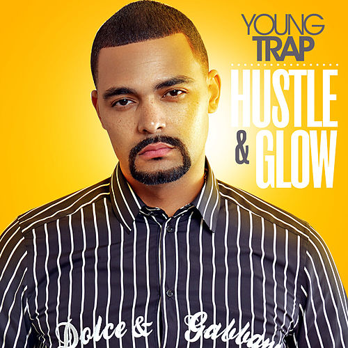 Hustle & Glow by Young Trap