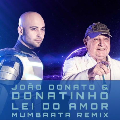 Lei do Amor (Mumbaata Remix) de João Donato e Donatinho