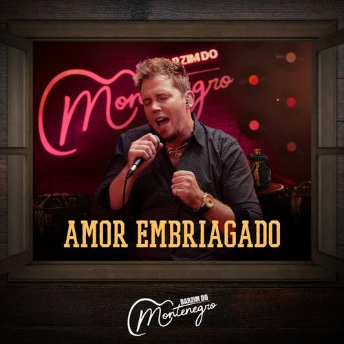 Amor Embriagado by Monte Negro