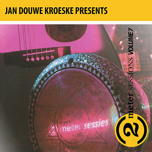 Jan Douwe Kroeske presents: 2 Meter Sessions, Vol. 7 by Various Artists
