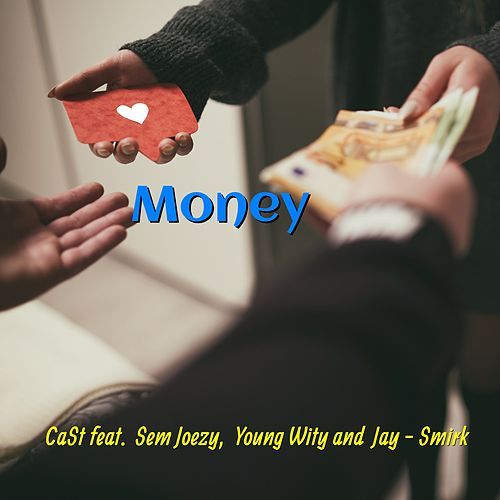 Money (feat. Jay - Smirk, Sem Joezy, Young Wity) de Cast