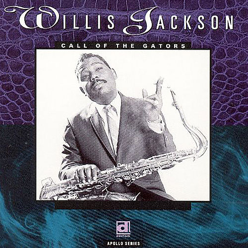 Call of the Gators by Willis Jackson