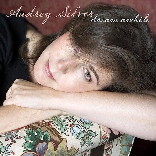 Dream Awhile de Audrey Silver