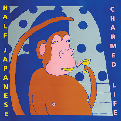 Charmed Life by Half Japanese