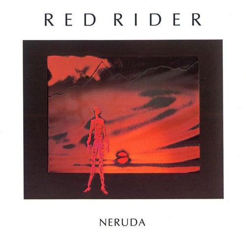 Neruda by Red Rider