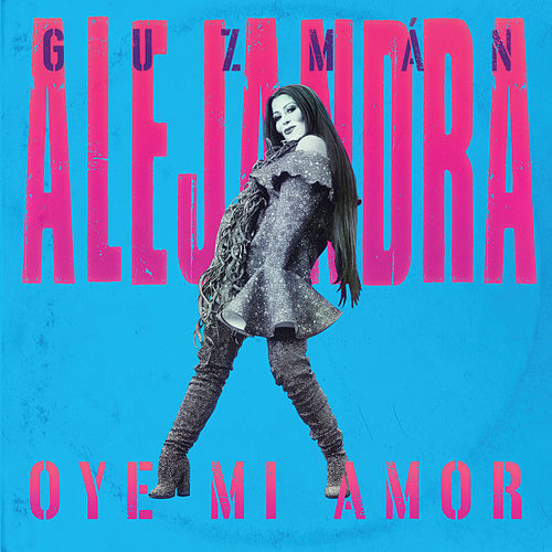 Oye Mi Amor de Alejandra Guzmán