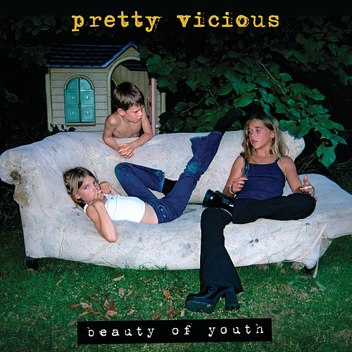 Beauty Of Youth by Pretty Vicious
