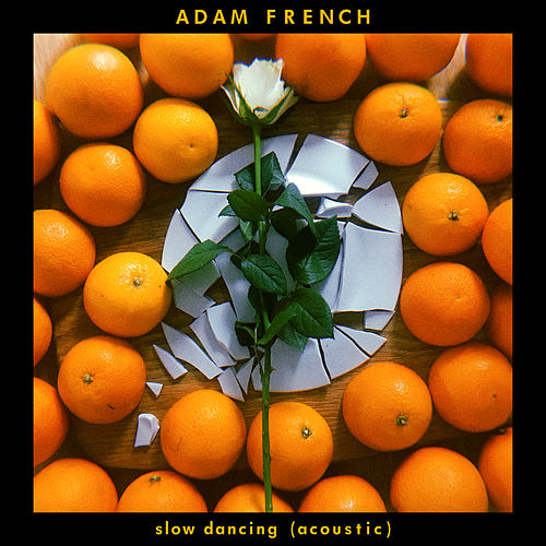 Slow Dancing (Acoustic) by Adam French