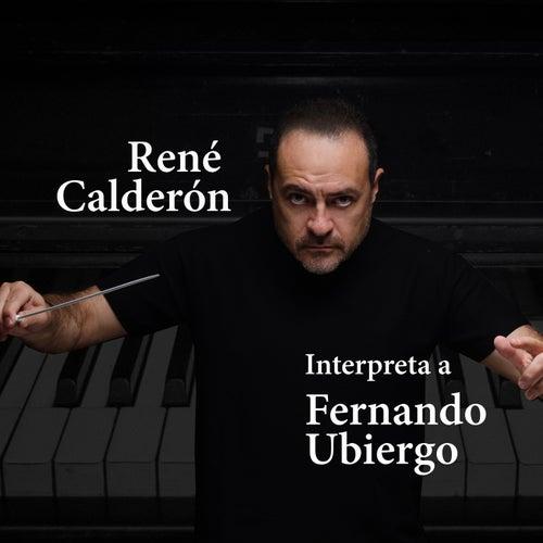 Interpreta a Fernando Ubiergo de René Calderón
