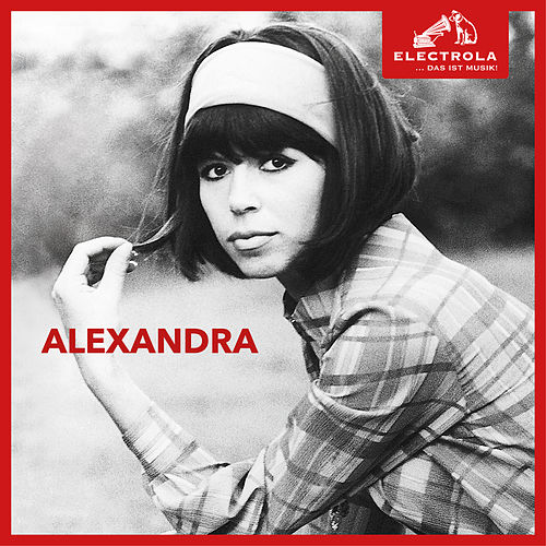 Electrola… Das ist Musik! Alexandra de Alexandra