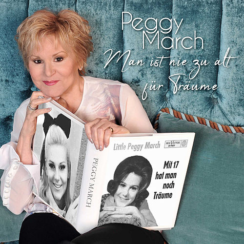 Man ist nie zu alt für Träume von Peggy March