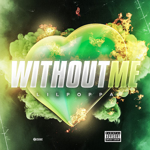 Without Me by Lil Poppa
