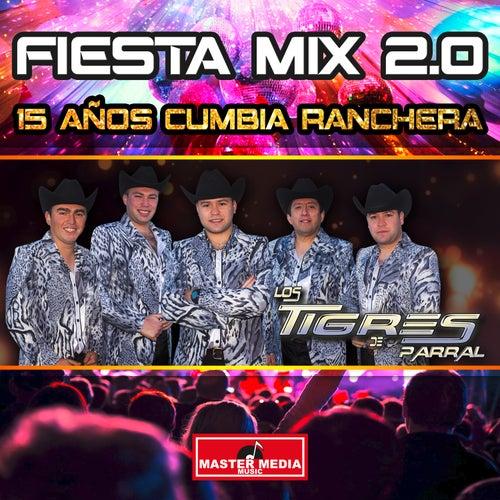 Fiesta Mix 2.0 15 Años Cumbia Ranchera de Los Tigres de Parral