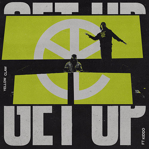 Get Up by Yellow Claw