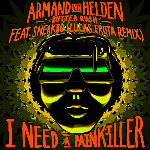 I Need A Painkiller (Armand Van Helden Vs. Butter Rush / Lucas Frota Remix) by Armand Van Helden