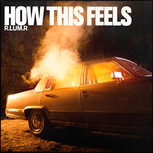 How This Feels by R.Lum.R