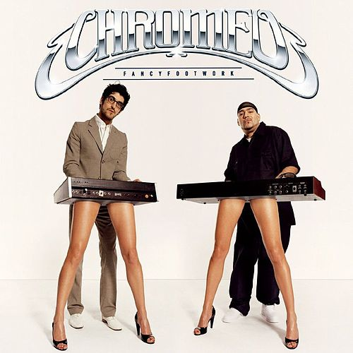 Fancy Footwork de Chromeo
