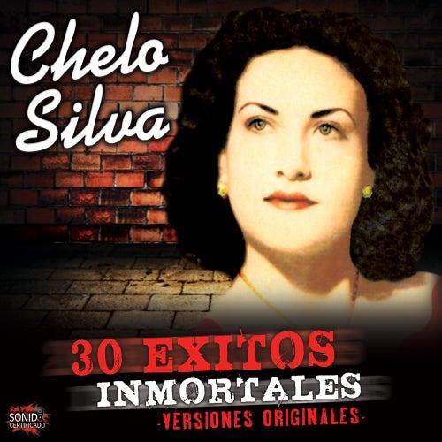 30 Exitos Inmortales de Chelo Silva