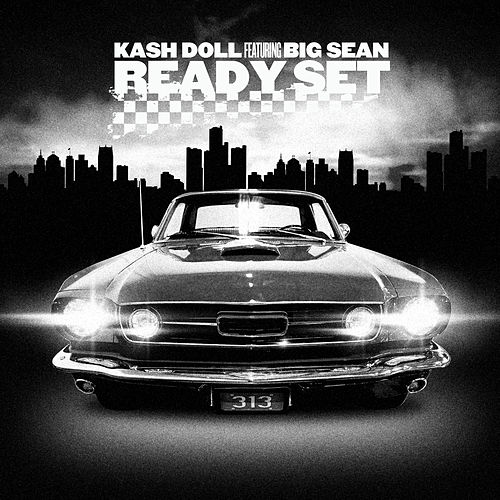 Ready Set (feat. Big Sean) de Kash Doll