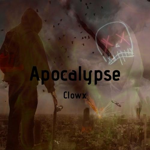 Apocalypse by Clowx