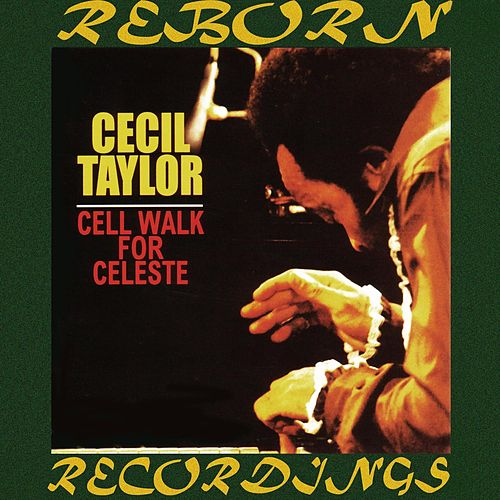 Cell Walk For Celeste (HD Remastered) de Cecil Taylor