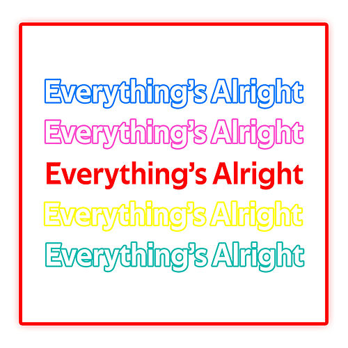 Everything's Alright by Chasing Da Vinci