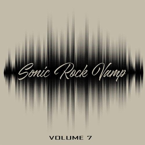 Sonic Rock Vamp, Vol. 7 von Various Artists