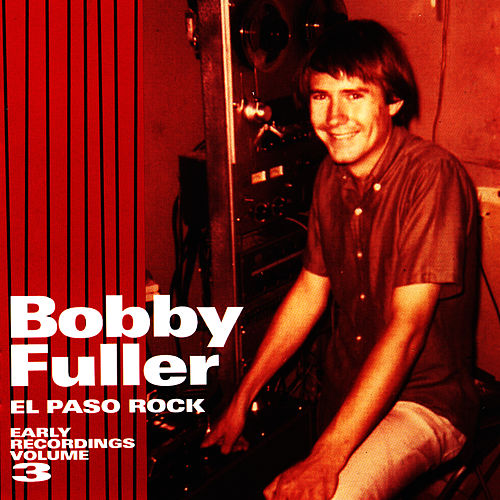 El Paso Rock: Early Recordings Volume 3 von Bobby Fuller Four