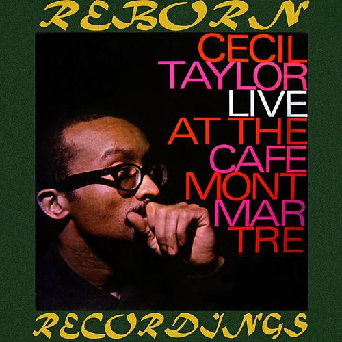 Live At The Cafe Montmartre, 1962 (HD Remastered) von Cecil Taylor