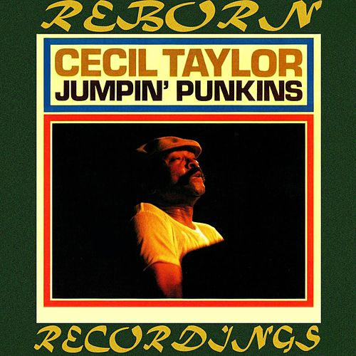 Jumpin' Punkins (HD Remastered) de Cecil Taylor