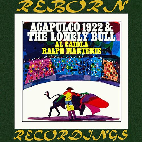 Acapulco 1922 And The Lonely Bull (HD Remastered) von Al Caiola