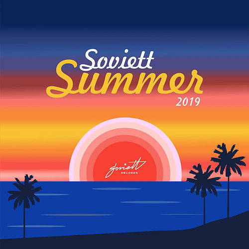 Soviett Summer 2019 (compiled & mixed by Ivan Starzev) - EP by Various Artists