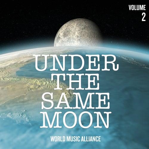 Under the Same Moon: World Music Alliance, Vol. 2 de Various Artists