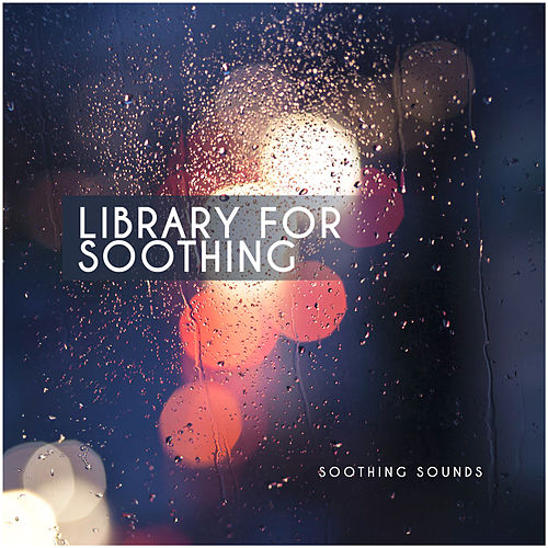 Library for Soothing von Soothing Sounds
