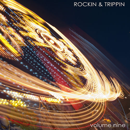Rockin and Trippin, Vol. 9 von Various Artists