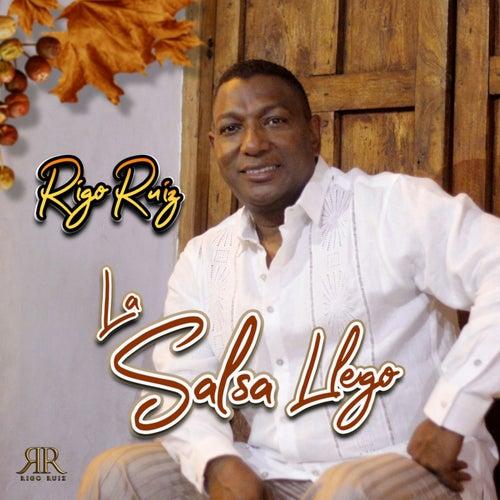La Salsa Llego de Rigo Ruiz