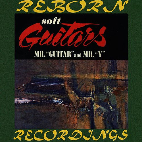Soft Guitars, Mr Guitar And Mr. Y (HD Remastered) by Al Caiola