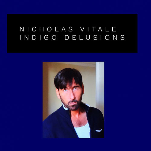 Indigo Delusions (A Collection) de Nicholas Vitale