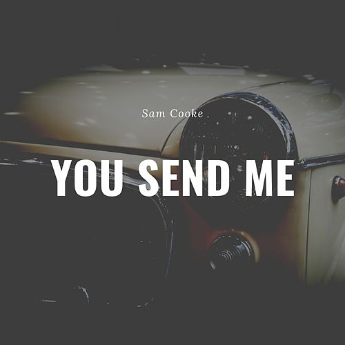 You Send Me von Sam Cooke