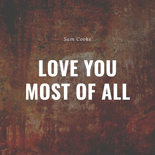 Love You Most of All de Sam Cooke