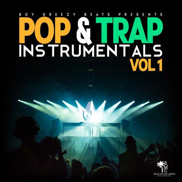Pop & Trap Instrumentals, Vol  1 by Boy Greezy Beats
