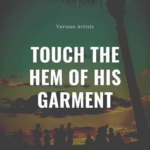 Touch the Hem of His Garment de Sam Cooke