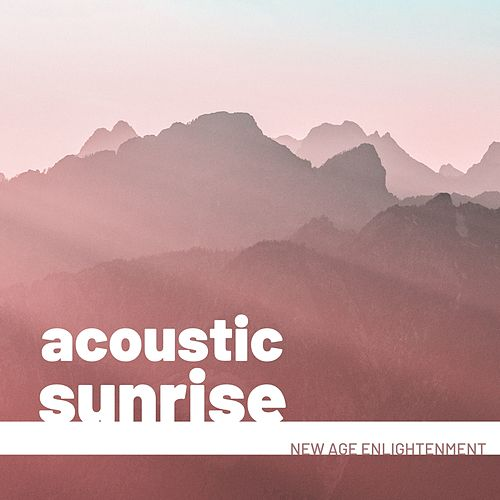 Acoustic Sunrise: New Age Enlightenment von Massage Music