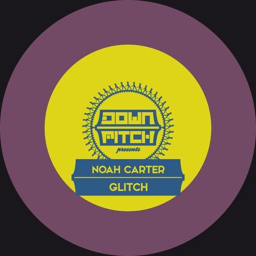 Glitch by Noah Carter