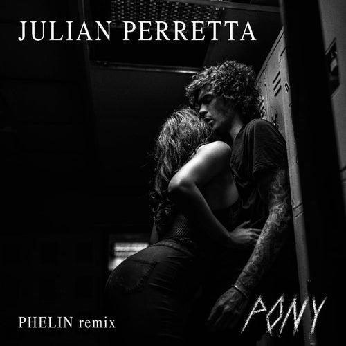 Pony (Phelin Remix) by Julian Perretta