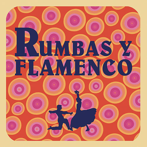 Rumbas y Flamenco de Various Artists