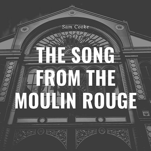 The Song from the Moulin Rouge von Sam Cooke